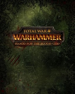 Total War WARHAMMER Blood for the Blood God (DIGITAL)