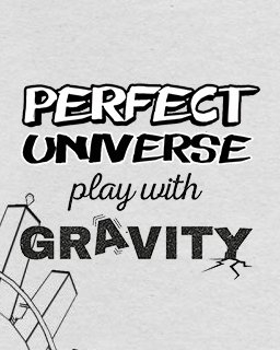 Perfect Universe Play with Gravity (DIGITAL)