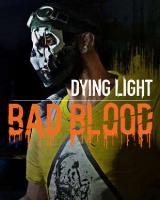 Dying Light: Bad Blood  Early Access (PC DIGITAL)