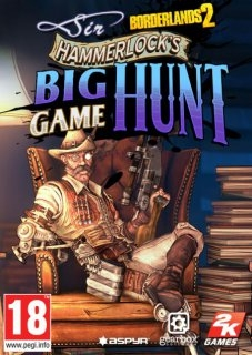 Borderlands 2 Sir Hammerlocks Big Game Hunt (PC DIGITAL)