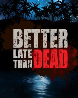 Better Late Than DEAD (PC DIGITAL)