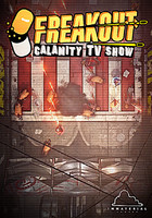 Freakout: Calamity TV Show (PC) Klíč Steam