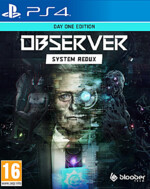 Observer: System Redux - Day One Edition (PS4)