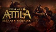 Total War: ATTILA - Blood and Burning  DIGITAL