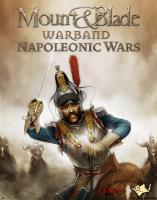 Mount and Blade: Warband - Napoleonic Wars DIGITAL