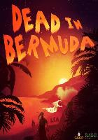 Dead In Bermuda (PC) DIGITAL