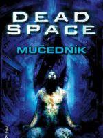 Kniha Dead Space - Mučedník