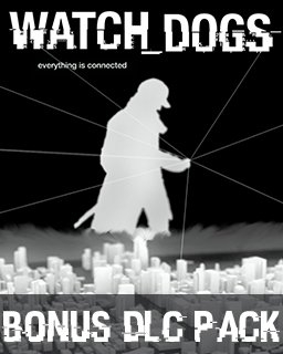 Watch Dogs Triple Bonus DLC Pack (DIGITAL)