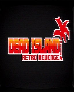 Dead Island Retro Revenge (DIGITAL)